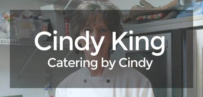 Cindy King – Catering by Cindy