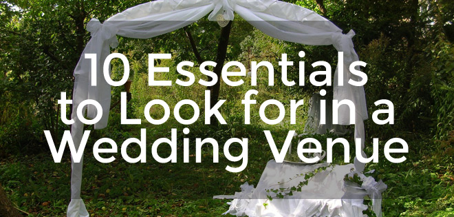 10 Essentials to Look for in a Wedding Venue