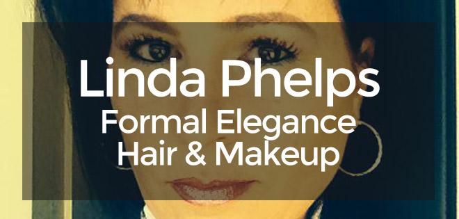 Linda Phelps – Formal Elegance Hair & Makeup