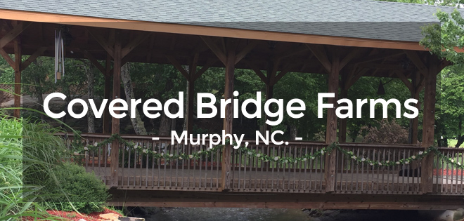 Covered Bridge Farms – Murphy, NC. Wedding Venue